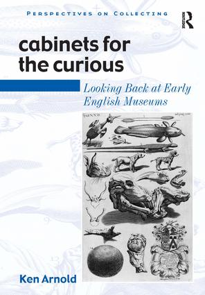 Cabinets for the Curious: Looking Back at Early English Museums book cover