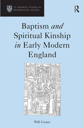 Baptism and Spiritual Kinship in Early Modern England: 1st Edition (Hardback) book cover