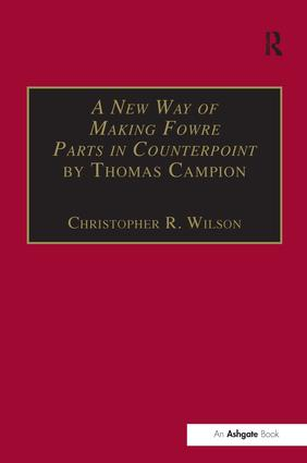 A New Way of Making Fowre Parts in Counterpoint by Thomas Campion
