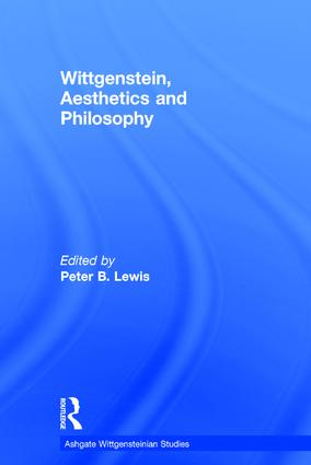 Wittgenstein, Aesthetics and Philosophy (Hardback) book cover