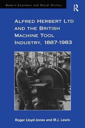 The 'End Game': The British Machine Tool Industry in the 1970s, and the Fall of Alfred Herbert