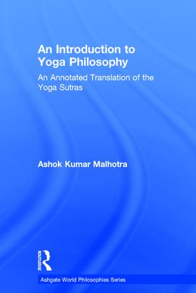 An Introduction to Yoga Philosophy: An Annotated Translation of the Yoga Sutras, 1st Edition (Hardback) book cover