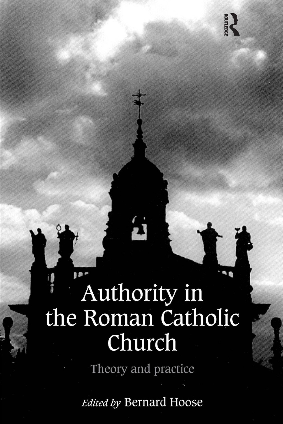 Authority in the Roman Catholic Church: Theory and Practice, 1st Edition (Hardback) book cover