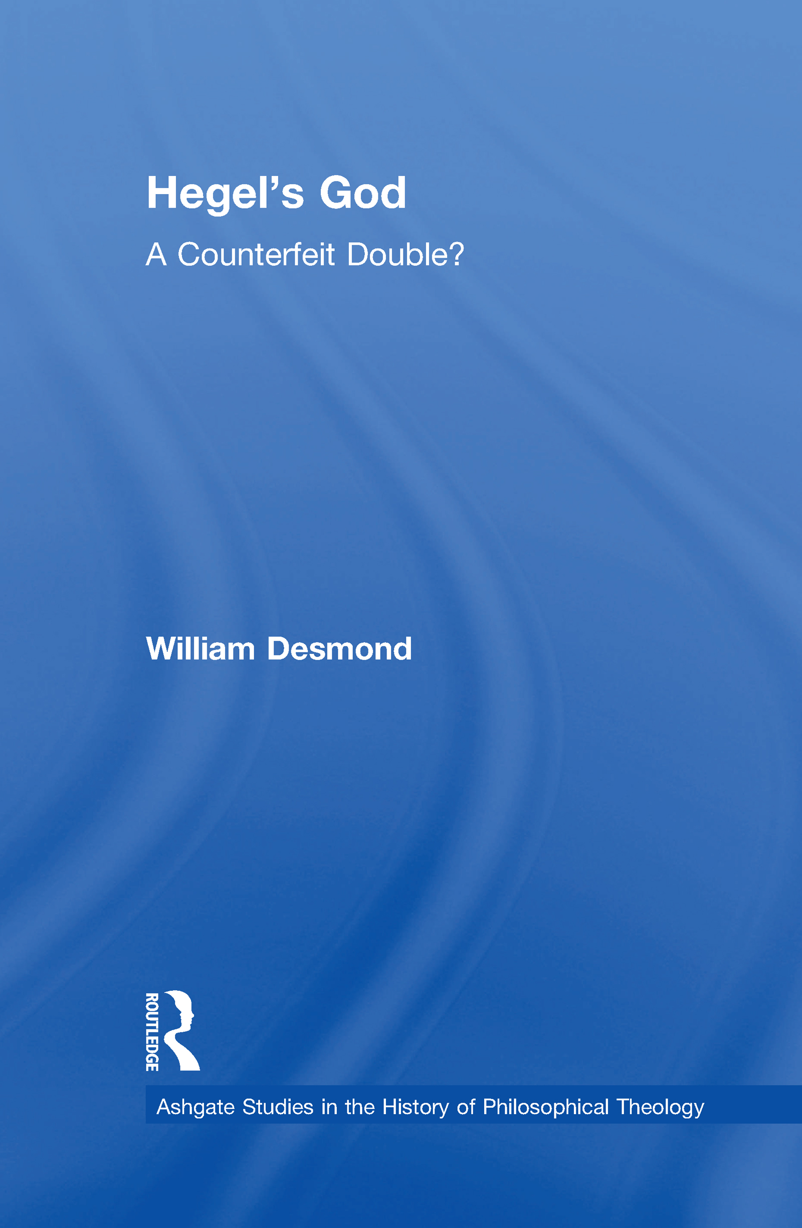 Hegel's God: A Counterfeit Double?, 1st Edition (Hardback) book cover