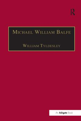 Michael William Balfe: His Life and His English Operas, 1st Edition (Paperback) book cover
