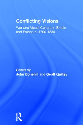 Conflicting Visions: War and Visual Culture in Britain and France c. 1700-1830, 1st Edition (Hardback) book cover
