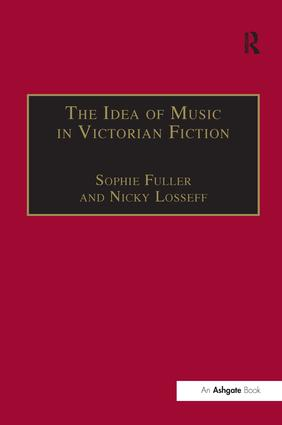 The Idea of Music in Victorian Fiction: 1st Edition (Paperback) book cover