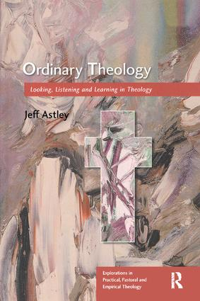 Ordinary Theology: Looking, Listening and Learning in Theology, 1st Edition (Paperback) book cover