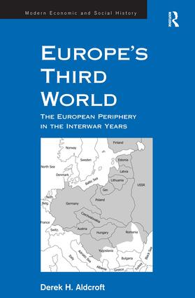 Europe's Third World: The European Periphery in the Interwar Years, 1st Edition (Paperback) book cover