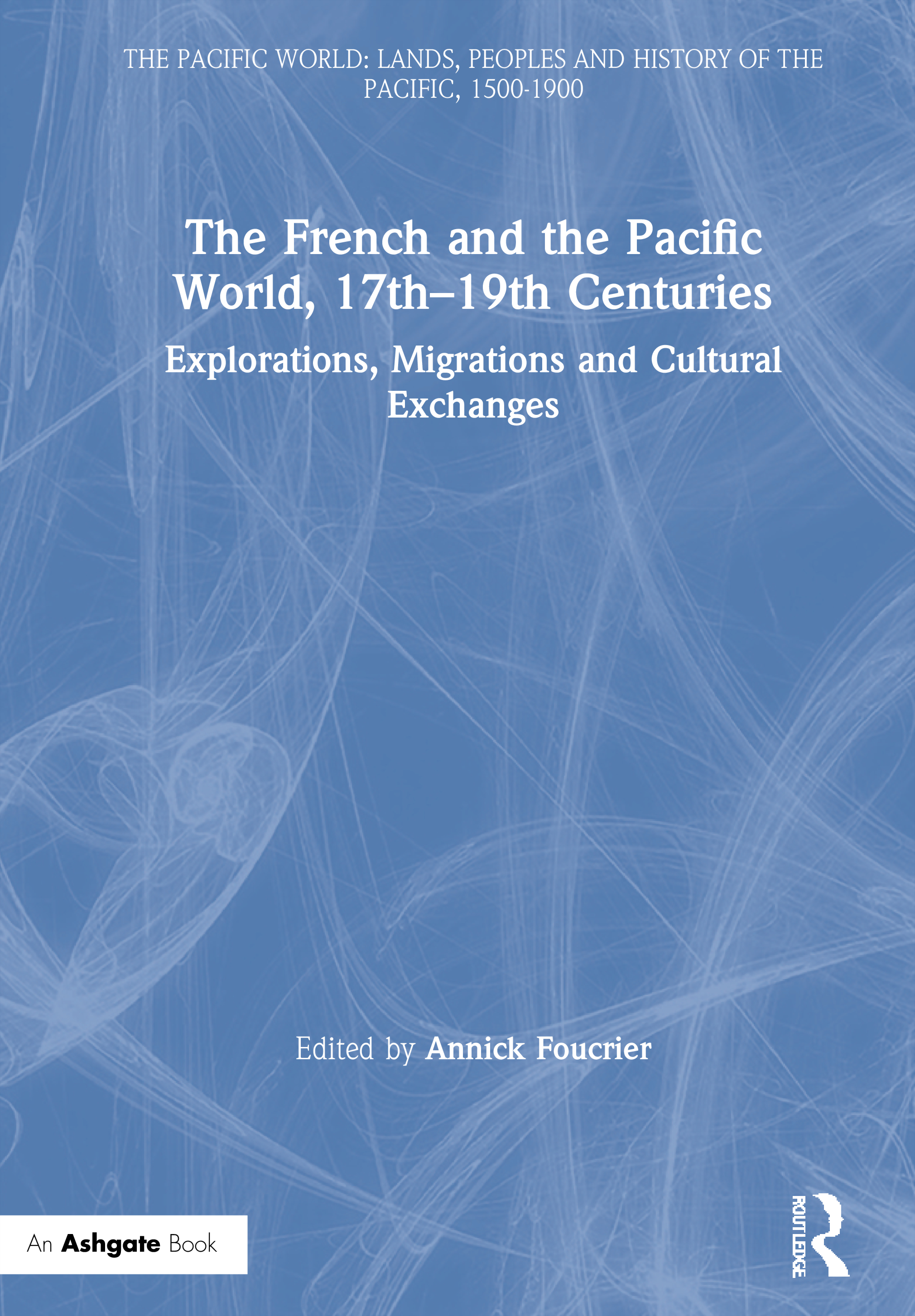 The French and the Pacific World, 17th–19th Centuries