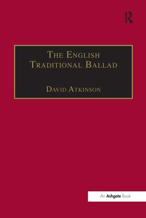 The English Traditional Ballad: Theory, Method, and Practice, 1st Edition (Hardback) book cover