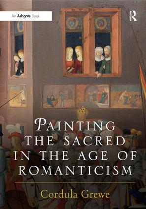 Painting the Sacred in the Age of Romanticism (Hardback) book cover