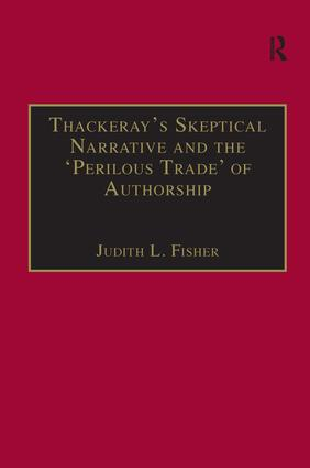 Thackeray's Skeptical Narrative and the 'Perilous Trade' of Authorship: 1st Edition (Hardback) book cover