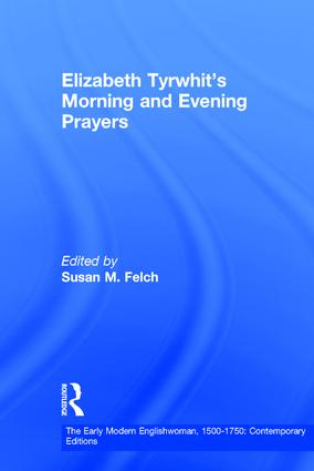 Elizabeth Tyrwhit's Morning and Evening Prayers: 1st Edition (Hardback) book cover
