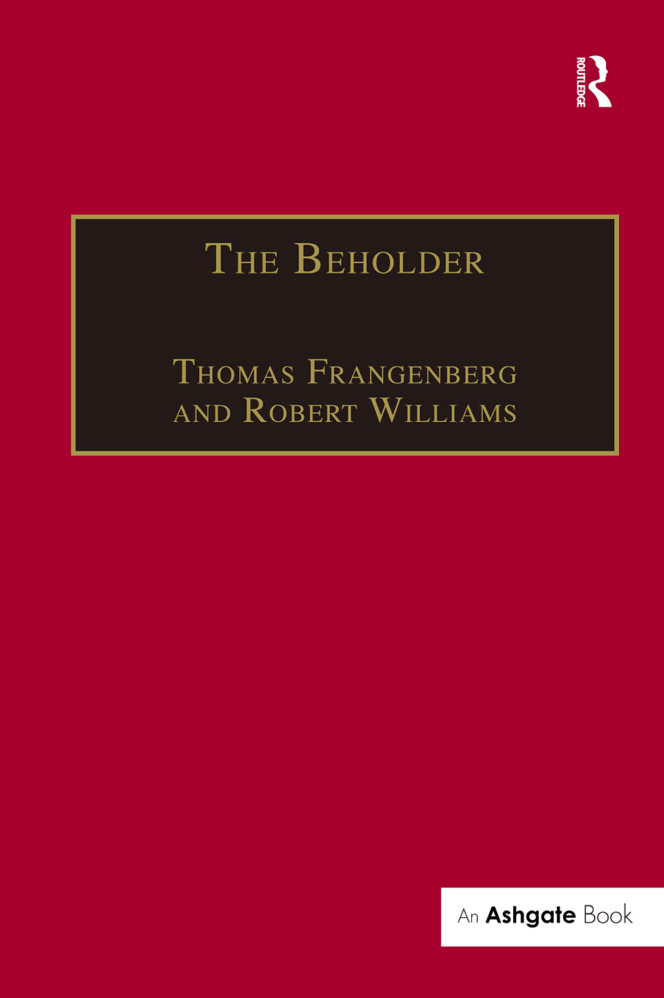 The Beholder: The Experience of Art in Early Modern Europe, 1st Edition (Paperback) book cover