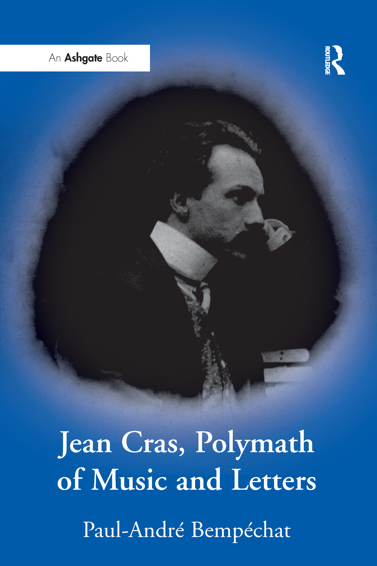 Jean Cras, Polymath of Music and Letters: 1st Edition (Hardback) book cover