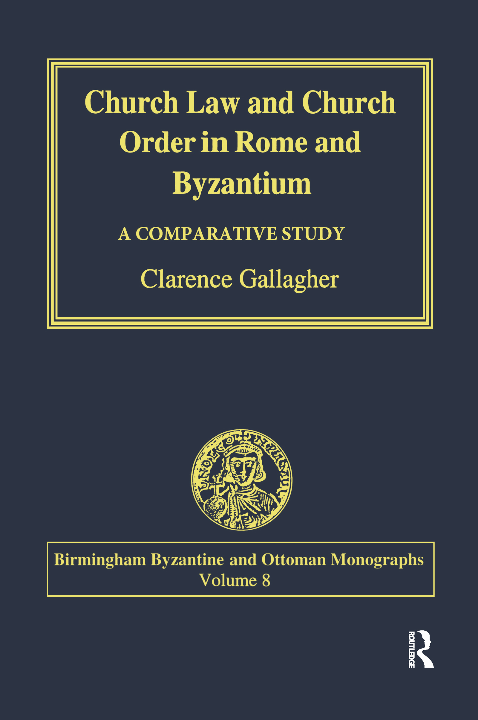 Church Law and Church Order in Rome and Byzantium: A Comparative Study book cover