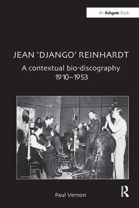 Jean 'Django' Reinhardt: A Contextual Bio-Discography 1910-1953, 1st Edition (Hardback) book cover