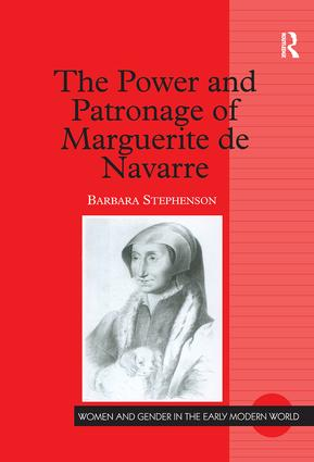 The Power and Patronage of Marguerite de Navarre: 1st Edition (Hardback) book cover