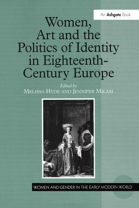 Women, Art and the Politics of Identity in Eighteenth-Century Europe (Hardback) book cover