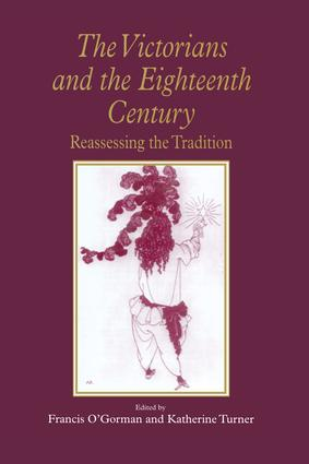 The Victorians and the Eighteenth Century: Reassessing the Tradition, 1st Edition (Hardback) book cover