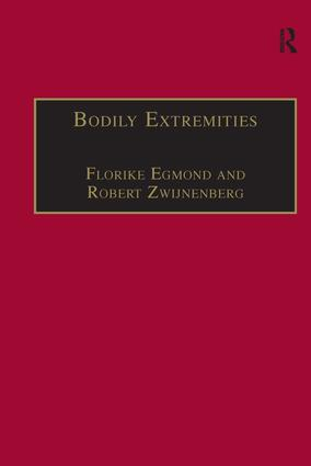 Bodily Extremities: Preoccupations with the Human Body in Early Modern European Culture, 1st Edition (Hardback) book cover