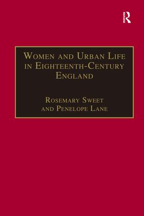 Women and Urban Life in Eighteenth-Century England: 'On the Town', 1st Edition (Hardback) book cover