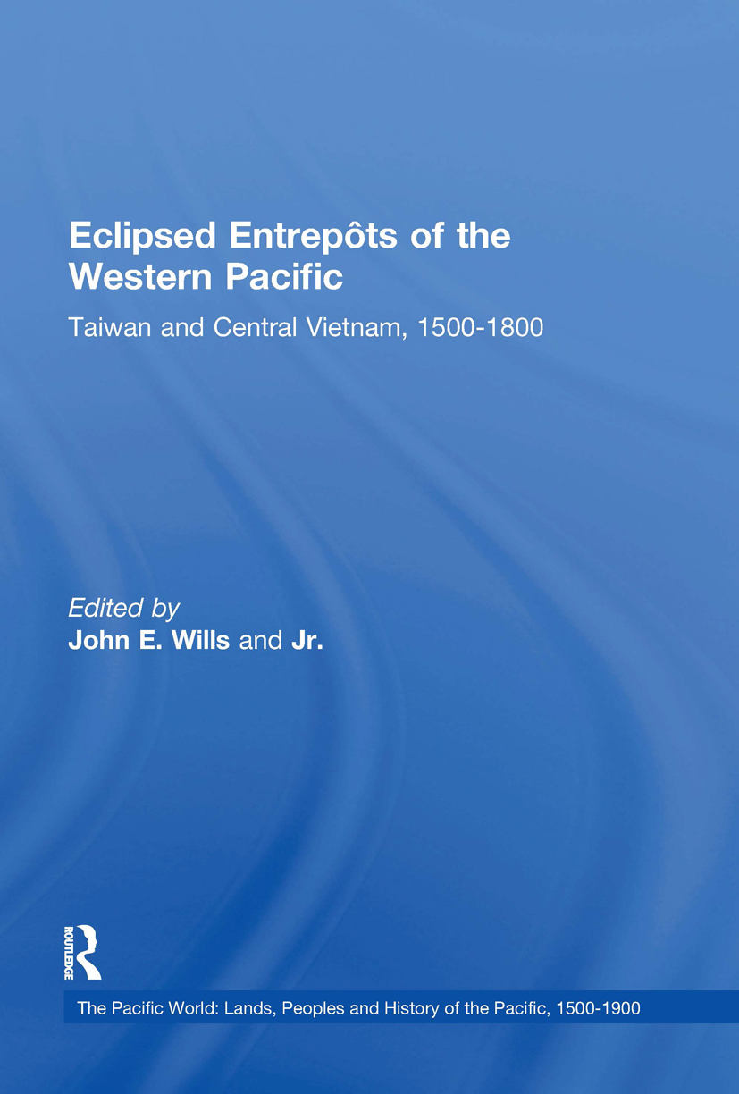 Eclipsed Entrepôts of the Western Pacific: Taiwan and Central Vietnam, 1500-1800, 1st Edition (Hardback) book cover