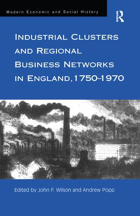 Industrial Clusters and Regional Business Networks in England, 1750-1970 book cover