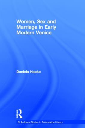 Women, Sex and Marriage in Early Modern Venice: 1st Edition (Hardback) book cover