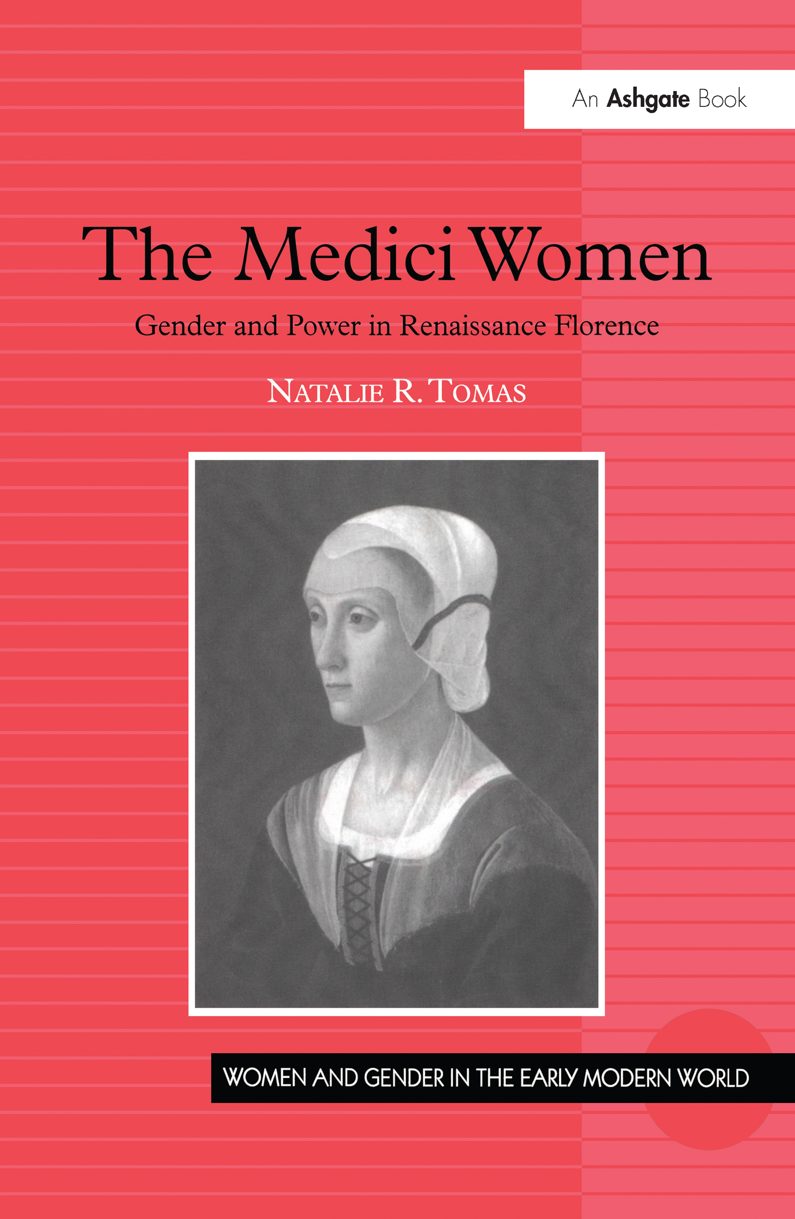 The Medici Women: Gender and Power in Renaissance Florence, 1st Edition (Hardback) book cover