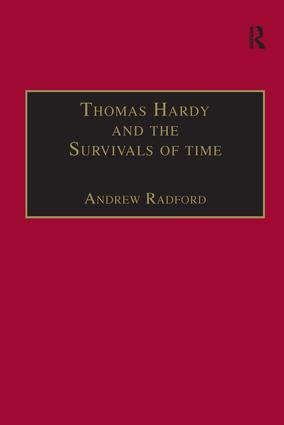 Thomas Hardy and the Survivals of Time: 1st Edition (Hardback) book cover