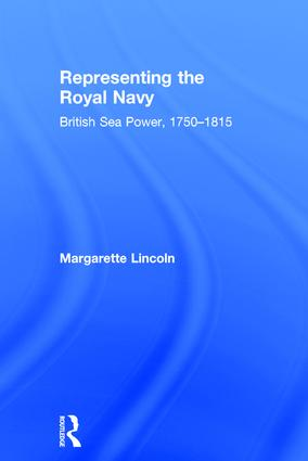 Representing the Royal Navy: British Sea Power, 1750–1815, 1st Edition (Hardback) book cover