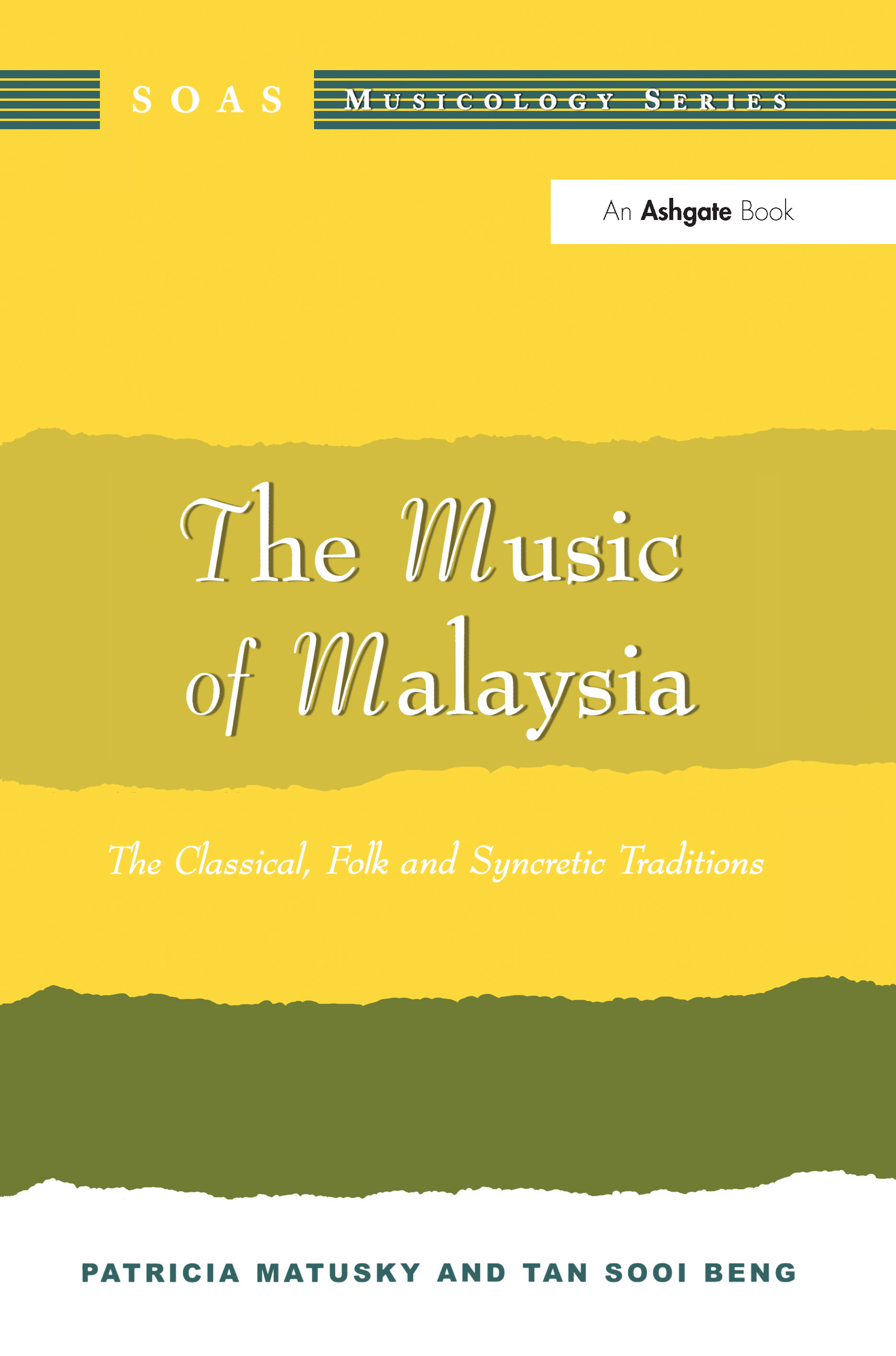The Music of Malaysia: The Classical, Folk and Syncretic Traditions, 1st Edition (Hardback) book cover