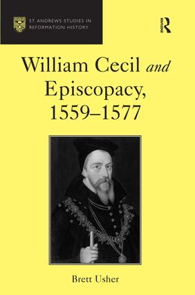 William Cecil and Episcopacy, 1559–1577: 1st Edition (Hardback) book cover
