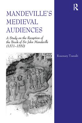 Mandeville's Medieval Audiences: A Study on the Reception of the Book of Sir John Mandeville (1371-1550), 1st Edition (Hardback) book cover