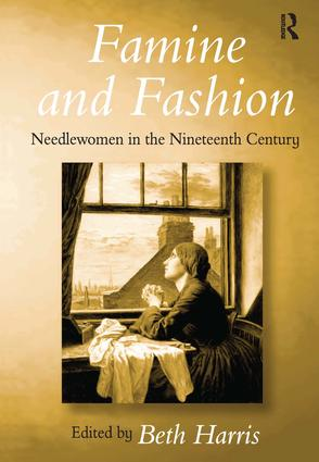 Famine and Fashion: Needlewomen in the Nineteenth Century (Hardback) book cover