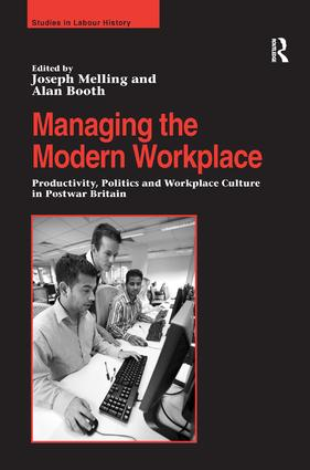 Managing the Modern Workplace: Productivity, Politics and Workplace Culture in Postwar Britain book cover