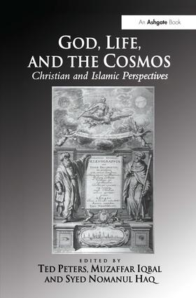 God, Life, and the Cosmos: Christian and Islamic Perspectives (Hardback) book cover