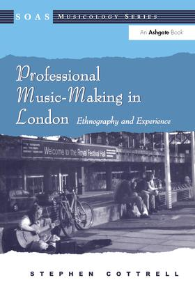Professional Music-Making in London: Ethnography and Experience, 1st Edition (Paperback) book cover