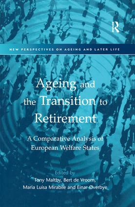 Ageing and the Transition to Retirement: A Comparative Analysis of European Welfare States, 1st Edition (Hardback) book cover