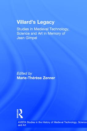 Villard's Legacy: Studies in Medieval Technology, Science and Art in Memory of Jean Gimpel, 1st Edition (Hardback) book cover