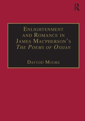 Enlightenment and Romance in James Macpherson's The Poems of Ossian: Myth, Genre and Cultural Change book cover