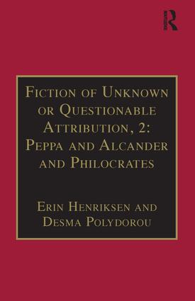 Fiction of Unknown or Questionable Attribution, 2: Peppa and Alcander and Philocrates: Printed Writings 1641–1700: Series II, Part Three, Volume 10, 1st Edition (Hardback) book cover