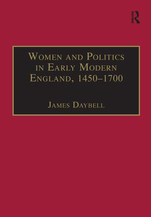 Women and Politics in Early Modern England, 1450–1700: 1st Edition (Hardback) book cover