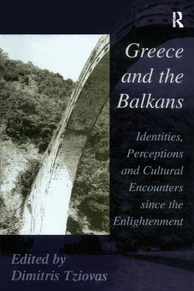 Greece and the Balkans: Identities, Perceptions and Cultural Encounters since the Enlightenment, 1st Edition (Hardback) book cover