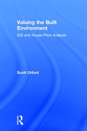 Valuing the Built Environment: GIS and House Price Analysis book cover