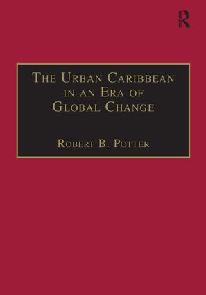 The Urban Caribbean in an Era of Global Change: 1st Edition (Paperback) book cover