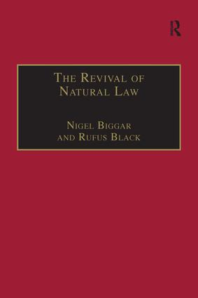 The Revival of Natural Law: Philosophical, Theological and Ethical Responses to the Finnis-Grisez School (Hardback) book cover