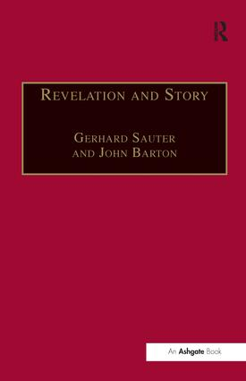 Revelation and Story: Narrative Theology and the Centrality of Story, 1st Edition (Hardback) book cover